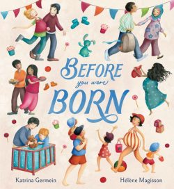 Before you were Born by Katrina Germein