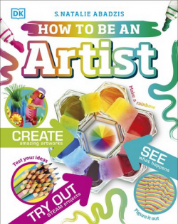 How to be an Artist by S Natalie Abadzis